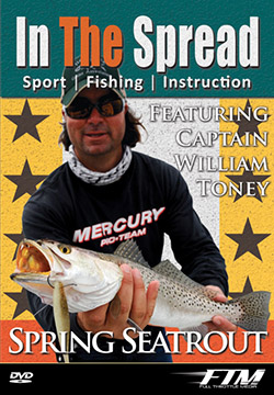 Spring seatrout fishing with Capt. William Toney from In The Spread